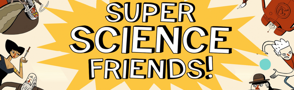 """Super Science Friends"" débarque sur Youtube !"